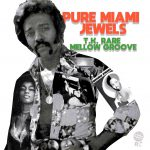 PURE MIAMI JEWELS : T.K. RARE MELLOW GROOVE
